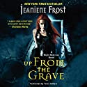 Up from the Grave: A Night Huntress Novel (       UNABRIDGED) by Jeaniene Frost Narrated by Tavia Gilbert