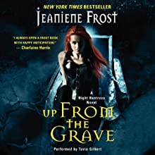 Up from the Grave: Night Huntress, Book 7 | Livre audio Auteur(s) : Jeaniene Frost Narrateur(s) : Tavia Gilbert