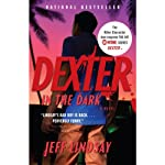 Dexter in the Dark: A Novel (       UNABRIDGED) by Jeff Lindsay Narrated by Jeff Lindsay