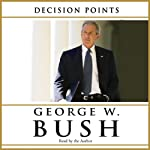 Decision Points | George Bush