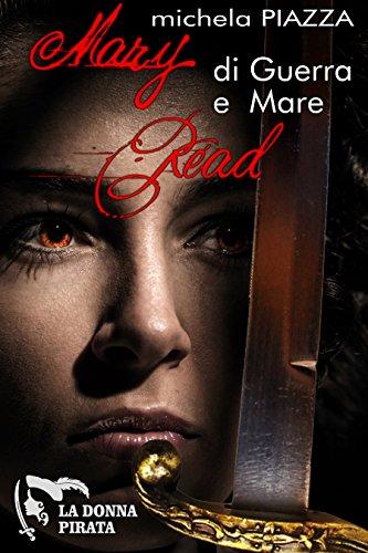 Mary Read - di guerra e mare (La donna pirata Vol. 1)