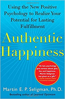 Using the New Positive Psychology to Realize Your Potential for Lasting Fulfillment - Martin Seligman