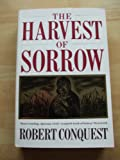 THE HARVEST OF SORROW: SOVIET COLLECTIVIZATION AND THE TERROR-FAMINE (0099569604) by ROBERT CONQUEST