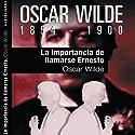 La importancia de llamarse Ernesto [The Importance of Being Earnest] Audiobook by Oscar Wilde Narrated by Antón Palomar