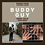 Buddy Guy Bring 'Em In/Skin Deep