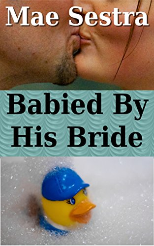babied-by-his-bride-abdl-age-play-diaper-genie-grants-a-wish-book-1-english-edition