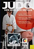 Judo - Der Weg zum Erfolg: aufbau eines Nachwuchskmpfers . Mehr als 1.000 Spiele und bungsformen . Tipps fr Training und Grtelprfung