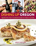 Dishing Up� Oregon: 145 Recipes That...