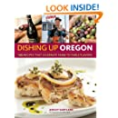 Dishing Up® Oregon: 145 Recipes That Celebrate Farm-to-Table Flavors