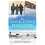 In Shackleton's Footsteps: A Return to the Heart of the Antarcticby Henry Worsley