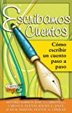img - for Escribamos Cuentos: Como escribir un cuento paso a paso (Coleccion Oruga) (Spanish Edition) book / textbook / text book