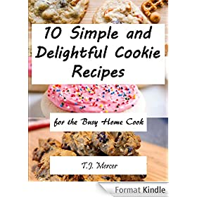 Sweet and Simple Cookie Recipes for the Busy Home Cook (English Edition)