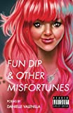 img - for Fun Dip & Other Misfortunes book / textbook / text book
