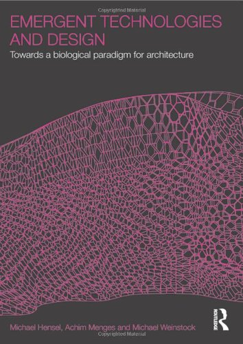 Emergent Technologies and Design: Towards a Biological...
