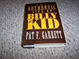 The Authentic Life of Billy the Kid Pat F. Garrett