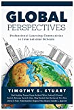 img - for Global Perspectives: Professional Learning Communities in International Schools book / textbook / text book