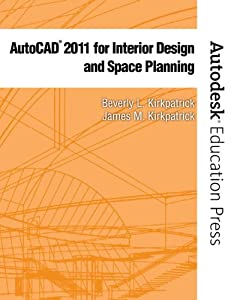 AutoCAD 2011 for Interior Design & Space Planning (Autodesk Education Press) from Peachpit Press