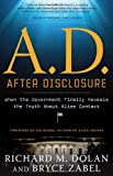 img - for A.D. After Disclosure: When the Government Finally Reveals the Truth About Alien Contact book / textbook / text book