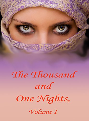 The Thousand and One Nights, Volume I (illustrated)
