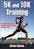 5K and 10K Training (0736059407) by Clarke, Brian