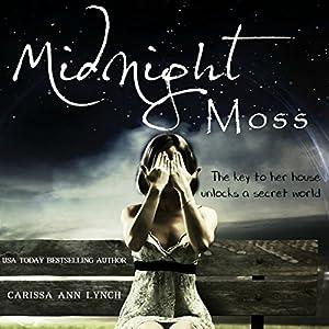Midnight Moss Hörbuch von Carissa Ann Lynch Gesprochen von: Hannah Engel