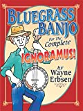 Bluegrass Banjo for the Complete Ignoramus! (English Edition)