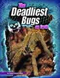 img - for Deadliest Bugs on Earth (The World's Deadliest) book / textbook / text book
