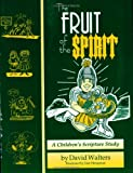 Fruit of the Spirit: a Children's Bible Study of Galatians 5:22