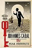 Johannes Cabal: The Fear Institute (Johannes Cabal Novels)