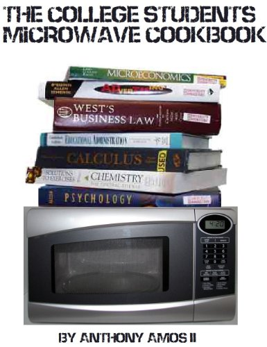 The College Students Microwave Cookbook by Anthony Amos II