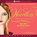 Heartless: Pretty Little Liars #7 Audiobook by Sara Shepard Narrated by Cassandra Morris