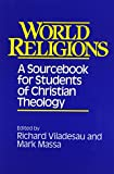 img - for World Religions: A Sourcebook for Students of Christian Theology book / textbook / text book