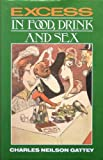img - for Excess in Food, Drink and Sex book / textbook / text book
