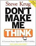 img - for Don't Make Me Think: A Common Sense Approach to Web Usability, 2nd Edition 2nd (second) Edition by Krug, Steve published by New Riders (2005) Paperback book / textbook / text book