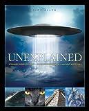 Unexplained: An Encyclopedia of Curious ...