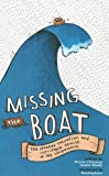 img - for Missing the Boat book / textbook / text book