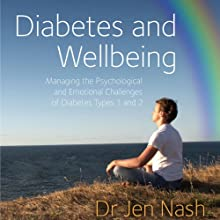 Diabetes and Wellbeing: Managing the Psychological and Emotional Challenges of Diabetes, Types 1 and 2 Audiobook by Jen Nash Narrated by Louise Jameson