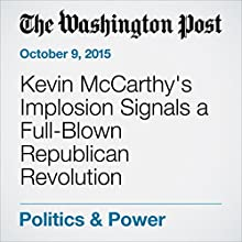 Kevin McCarthy's Implosion Signals a Full-Blown Republican Revolution (       UNABRIDGED) by Chris Cillizza Narrated by Sam Scholl