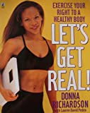 img - for Lets Get Real: Excercise Your Right to a Healthy Body and Soul book / textbook / text book