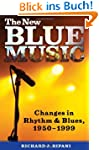 The New Blue Music: Changes in Rhythm...