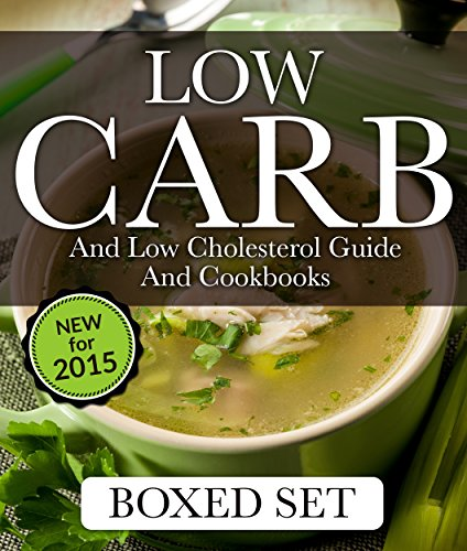 Low Carb and Low Cholesterol Guide and Cookbooks (Boxed Set): 3 Books In 1 Low Carb and Cholesterol Guide and Recipe Cookbooks by Speedy Publishing