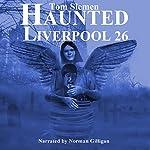 Haunted Liverpool 26 | Tom Slemen