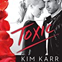 Toxic (       UNABRIDGED) by Kim Karr Narrated by Lucy Rivers
