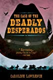 img - for The Case of the Deadly Desperados: Western Mysteries, Book One (P.K. Pinkerton) book / textbook / text book