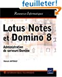 Lotus Notes et Domino 8 - Administrat...