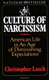 The Culture of Narcissism: American Life in an Age of Diminishing Expectations (0393307387) by Christopher Lasch