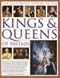 img - for [(Illustrated History of the Kings & Queens of Britain: An Authoritative History of the Royalty of Britain, the Rulers, Their Consorts and Families and the Pretenders to the Throne )] [Author: Charles Phillips] [Jul-2012] book / textbook / text book