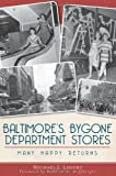 Baltimore's Bygone Department Stores:: Many Happy Returns (Landmarks)