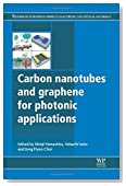 Carbon Nanotubes and Graphene for Photonic Applications (Woodhead Publishing Series in Electronic and Optical Materials)