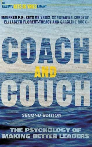 Coach and Couch 2nd edition: The Psychology of Making Better Leaders (INSEAD Business Press)
